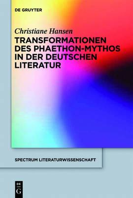 Transformationen des Phaethon-Mythos in der deutschen Literatur (Hardback)