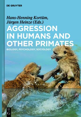 Aggression in Humans and Other Primates: Biology, Psychology, Sociology (Hardback)