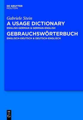 A Usage Dictionary English-German / German-English - Gebrauchswoerterbuch Englisch-Deutsch / Deutsch-Englisch