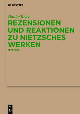 Rezensionen Und Reaktionen Zu Nietzsches Werken: 1872-1889 (Hardback)
