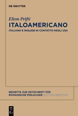 Italoamericano: Italiano E Inglese in Contatto Negli Usa. Analisi Diacronica Variazionale E Migrazionale - Beihefte Zur Zeitschrift F r Romanische Philologie 375 (Hardback)