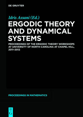 Ergodic Theory and Dynamical Systems: Proceedings of the Ergodic Theory Workshops at University of North Carolina at Chapel Hill, 2011-2012 - De Gruyter Proceedings in Mathematics (Hardback)