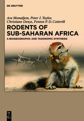Rodents of Sub-Saharan Africa: A biogeographic and taxonomic synthesis (Hardback)