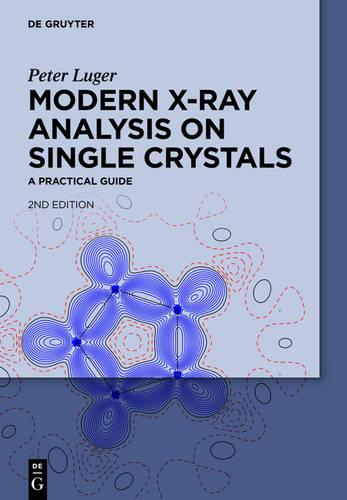 Modern X-Ray Analysis on Single Crystals: A Practical Guide (Hardback)