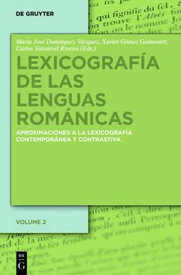 Lexicografia de Las Lenguas Romanicas: Aproximaciones a la Lexicografia Moderna Y Contrastiva. Volumen II (Hardback)