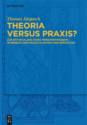 Theoria versus Praxis? (Hardback)