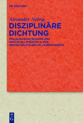 Disziplin re Dichtung - Quellen Und Forschungen Zur Literatur- Und Kulturgeschichte 77 (311) (Hardback)