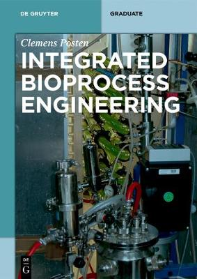 Integrated Bioprocess Engineering - De Gruyter Textbook (Paperback)