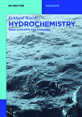 Hydrochemistry: Basic Concepts and Exercises - De Gruyter Textbook (Paperback)