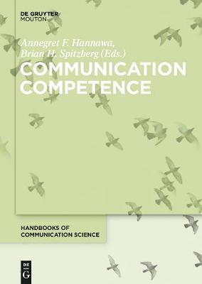 Communication Competence - Handbooks of Communication Science [HoCS] 22 (Hardback)