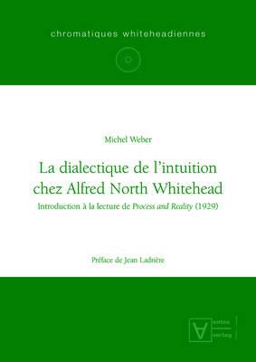 La Dialectique de L'Intuition Chez Alfred North Whitehead (Hardback)