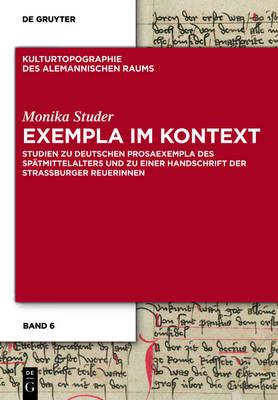 Exempla Im Kontext: Studien Zu Deutschen Prosaexempla Des Spatmittelalters Und Zu Einer Handschrift Der Strassburger Reuerinnen (Hardback)