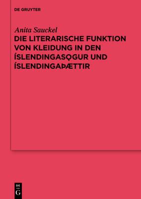 Die Literarische Funktion Von Kleidung in Den slendingas gur Und slendinga ttir - Reallexikon Der Germanischen Altertumskunde - Erg nzungsb nd 83 (Hardback)