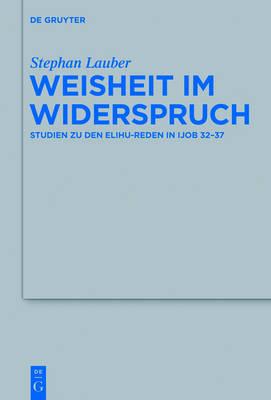 Weisheit Im Widerspruch - Beihefte Zur Zeitschrift F r die Alttestamentliche Wissensch 454 (Hardback)