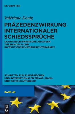 Pr zedenzwirkung Internationaler Schiedsspr che - Schriften Zum Europ ischen Und Internationalen Privat-, Bank 48 (Hardback)