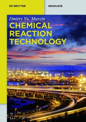 Chemical Reaction Technology - De Gruyter Textbook (Paperback)
