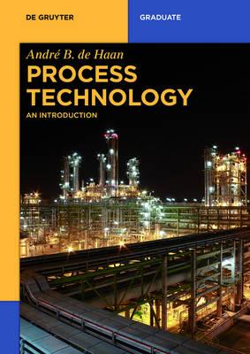Process Technology: An Introduction - De Gruyter Textbook (Paperback)