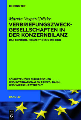 Verbriefungszweckgesellschaften in der Konzernbilanz - Schriften Zum Europaischen Und Internationalen Privat-, Bank 49 (Hardback)