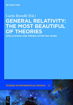 General Relativity: The most beautiful of theories: Applications and trends after 100 years - De Gruyter Studies in Mathematical Physics 28 (Hardback)