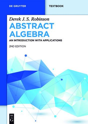 Abstract Algebra: An Introduction with Applications - De Gruyter Textbook (Paperback)