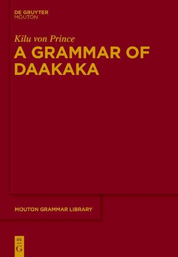 A Grammar of Daakaka - Mouton Grammar Library [MGL] 67 (Hardback)