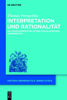 Interpretation Und Rationalit t - Historia Hermeneutica. Series Studia 11 (Hardback)