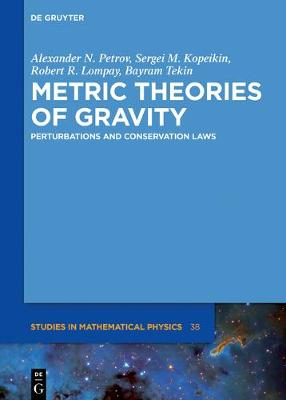 Metric Theories of Gravity: Perturbations and Conservation Laws - De Gruyter Studies in Mathematical Physics 38