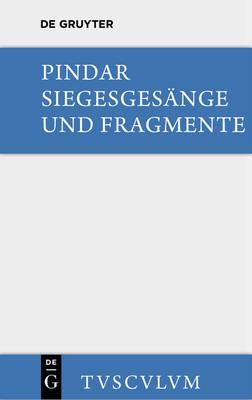 Siegesges nge Und Fragmente: Griechisch Und Deutsch - Sammlung Tusculum (Hardback)