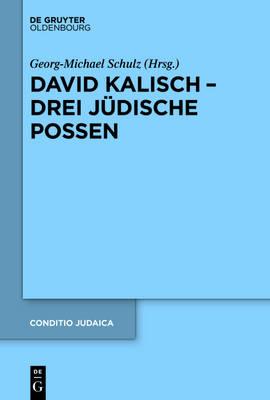 David Kalisch - Drei J dische Possen - Conditio Judaica 87 (Hardback)