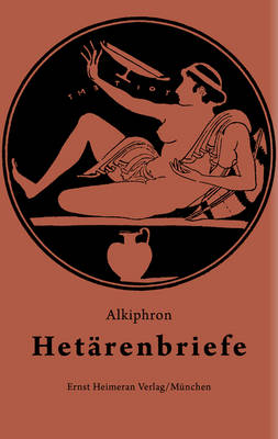 Hetarenbriefe: Griechisch Und Deutsch - Sammlung Tusculum (Hardback)