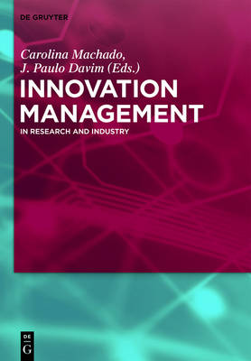 Innovation Management: In Research and Industry (Hardback)