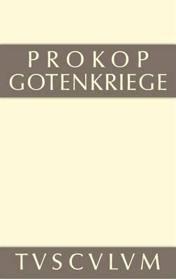 Werke, 2, Gotenkriege - Sammlung Tusculum (Hardback)