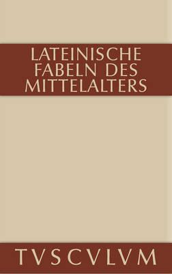 Lateinische Fabeln Des Mittelalters: Lateinisch - Deutsch - Sammlung Tusculum (Hardback)