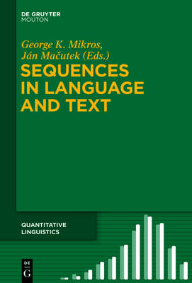 Sequences in Language and Text - Quantitative Linguistics [QL] 69 (Hardback)