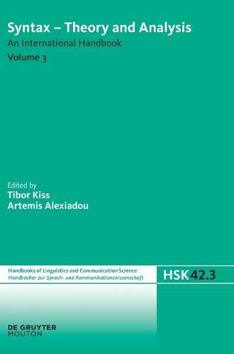 Syntax - Theory and Analysis. Volume 3 - Handbucher zur Sprach- und Kommunikationswissenschaft / Handbooks of Linguistics and Communication Science (HSK) 42/3 (Hardback)