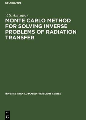 Monte Carlo Method for Solving Inverse Problems of Radiation Transfer - Inverse and Ill-Posed Problems Series (Hardback)