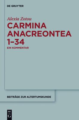 Carmina anacreontea 1-34 - Beitrage Zur Altertumskunde, 332 (Hardback)