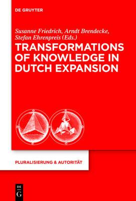 Transformations of Knowledge in Dutch Expansion - Pluralisierung & Autoritat