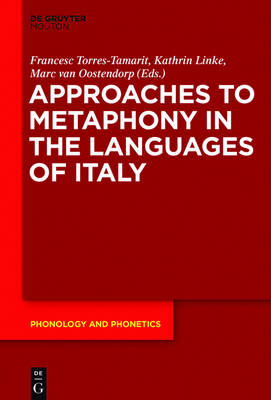 Approaches to Metaphony in the Languages of Italy - Phonology and Phonetics [PP] 20
