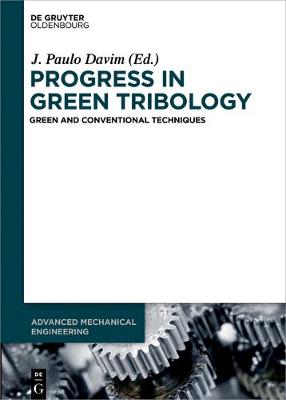 Progress in Green Tribology: Green and Conventional Techniques - Advanced Mechanical Engineering
