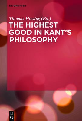 The Highest Good in Kant's Philosophy