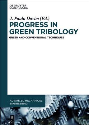 Progress in Green Tribology: Green and Conventional Techniques - Advanced Mechanical Engineering (Hardback)