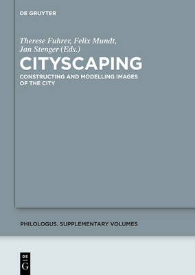 Cityscaping: Constructing and Modelling Images of the City - Philologus. Supplemente / Philologus. Supplementary Volumes 3 (Hardback)