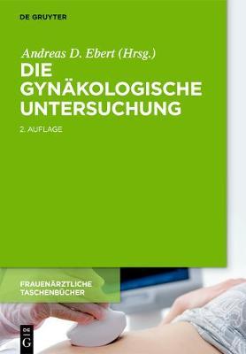 Die Gynakologische Untersuchung - Frauenarztliche Taschenbucher (Hardback)