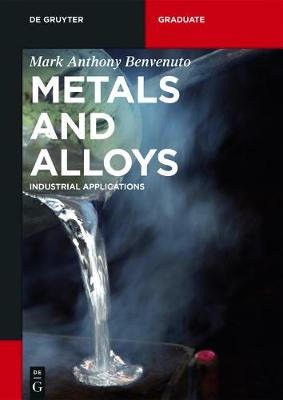Metals and Alloys: Industrial Applications - De Gruyter Textbook (Paperback)