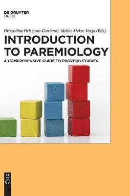 Introduction to Paremiology: A Comprehensive Guide to Proverb Studies (Hardback)