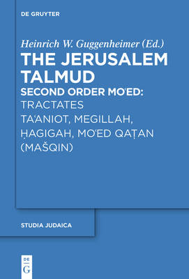 Tractates Ta'aniot, Megillah, Hagigah and Mo'ed Qatan (Masqin) - Studia Judaica 85 (Hardback)