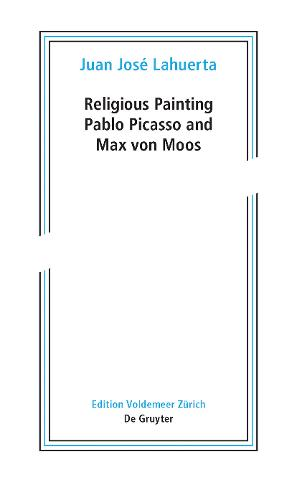 Religious Painting: Pablo Picasso and Max von Moos - Edition Voldemeer (Paperback)