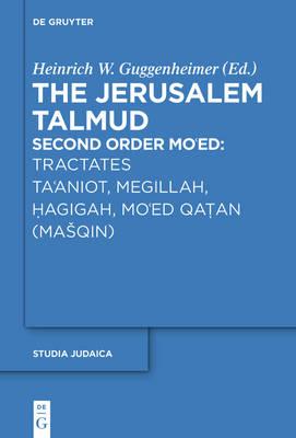 Tractates Ta'aniot, Megillah, Hagigah and Mo'ed Qatan (Masqin) - Studia Judaica 85