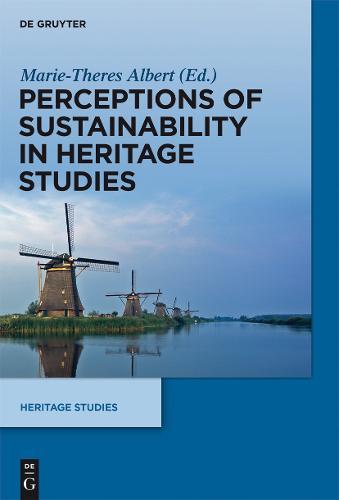 Perceptions of Sustainability in Heritage Studies - Heritage Studies (Hardback)